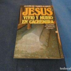 Libros de segunda mano: LIBRO MENOS DE 500 GRAMOS ANDREAS FABER KAISER JESUS VIVIO Y MURIO EN CACHEMIRA . Lote 191936658