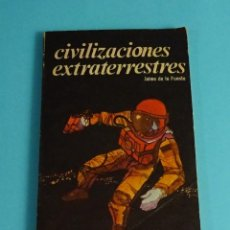 Libros de segunda mano: CIVILIZACIONES EXTRATERRESTRES. JAIME DE LA FUENTE. COLECCIÓN LO IMPOSIBLE. Lote 192002751