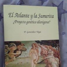 Libros de segunda mano: EL ATLANTE Y LA SUMERITA ¿PROYECTO GENETICO ALIENIGENA?. CANARIAS. ESCASO, UNICO EN TC.. Lote 192558930
