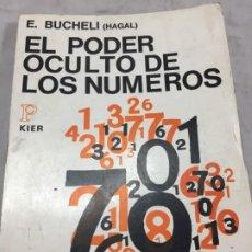 Libros de segunda mano: EL PODER OCULTO DE LOS NUMEROS, E. BUCHELLI (HAGAL) - KIER - ARGENTINA - 1973. Lote 192858993