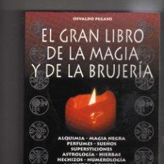 Libros de segunda mano: EL GRAN LIBRO DE LA MAGIA Y LA BRUJERIA DE OSVALDO PEGASO. Lote 193033690