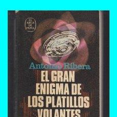 Libros de segunda mano: EL GRAN ENIGMA DE LOS PLATILLOS VOLANTES - ANTONIO RIBERA - PLAZA & JANES - UFOLOGÍA. Lote 193796405