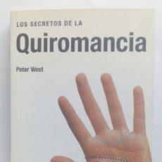Libros de segunda mano: LOS SECRETOS DE LA QUIROMANCIA. PETER WEST.. Lote 193943697