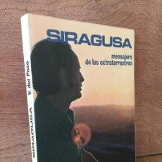 Libros de segunda mano: ¡¡ REMATE !! - SIRAGUSA MENSAJERO DE LOS EXTRATERRESTRES - V. DEL POZO - EDAF. Lote 194008770