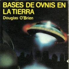 Libros de segunda mano: BASES DE OVNIS EN LA TIERRA -- DOUGLAS O´BRIEN. Lote 194073998