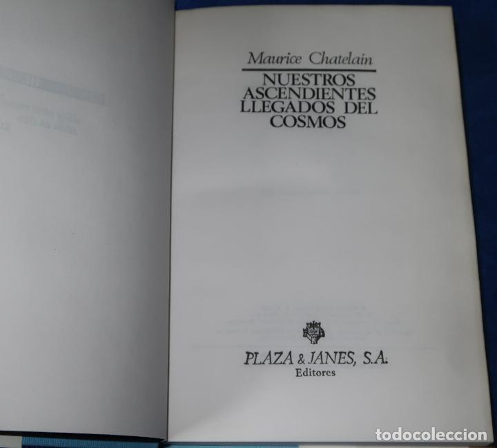 Libros de segunda mano: Nuestros ascendientes llegados del Cosmos - Maurice Chatelain - Plaza & Janés (1977) - Foto 2 - 194405687