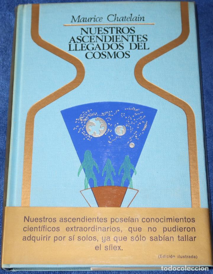NUESTROS ASCENDIENTES LLEGADOS DEL COSMOS - MAURICE CHATELAIN - PLAZA & JANÉS (1977) (Libros de Segunda Mano - Parapsicología y Esoterismo - Ufología)