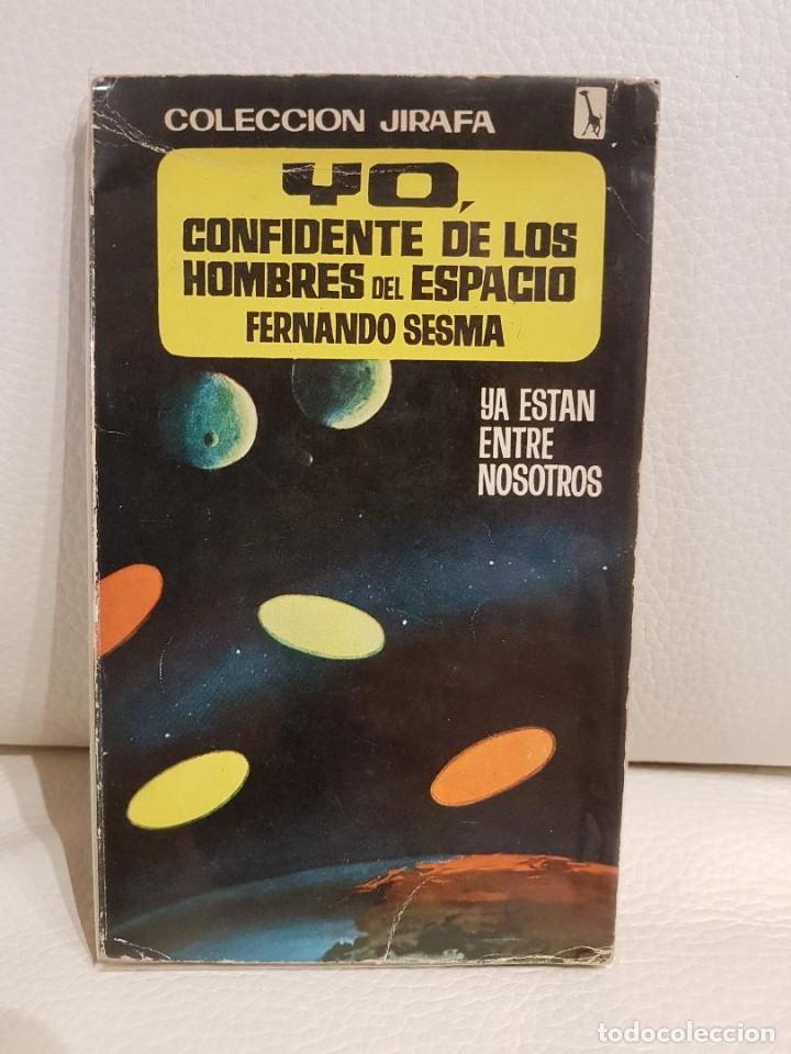 YO, CONFIDENTE DE LOS HOMBRES DEL ESPACIO - FERNANDO SESMA - UMMO - OVNIS - EXTRATERRESTRES (Libros de Segunda Mano - Parapsicología y Esoterismo - Ufología)