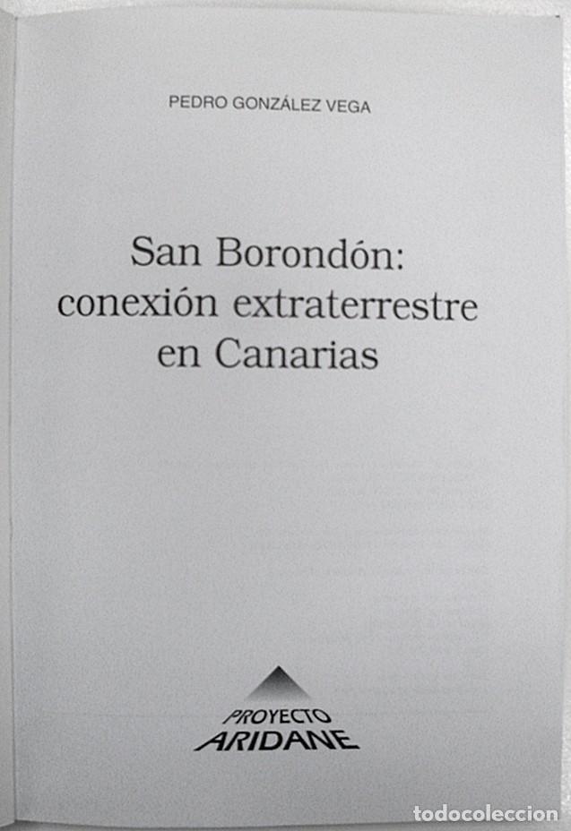 Libros de segunda mano: 1996. SAN BORONDÓN. CONEXIÓN EXTRATERRESTRE EN CANARIAS. PEDRO GONZÁLEZ VEGA. PROYECTO ARIDANE. - Foto 3 - 194580786