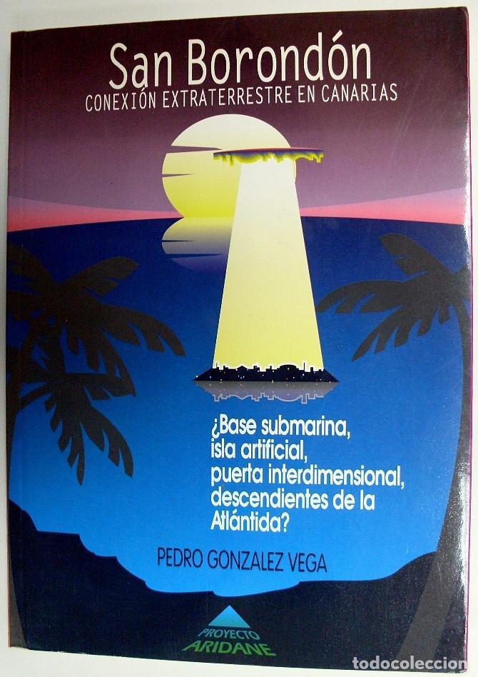 1996. SAN BORONDÓN. CONEXIÓN EXTRATERRESTRE EN CANARIAS. PEDRO GONZÁLEZ VEGA. PROYECTO ARIDANE. (Libros de Segunda Mano - Parapsicología y Esoterismo - Ufología)
