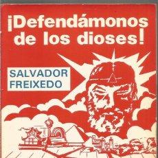 Libros de segunda mano: DEDICADO POR EL AUTOR SALVADOR FREIXEDO. ¡DEFENDAMONOS DE LOS DIOSES!. ALGAR. Lote 194586007