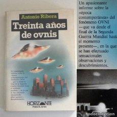 Libros de segunda mano: TREINTA AÑOS DE OVNIS LIBRO ANTONIO RIVERA UFOLOGÍA CASOS RÍO DE JANEIRO LA NUBE RÍGIDA ETC MISTERIO. Lote 194725372
