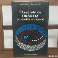 Libros de segunda mano: EL SECRETO DE URANTIA (NI CABALLOS NI TROYANOS) - ANTONIO RIBERA Y JESÚS BEORLEGUI. 1988 1RA EDICIÓN. Lote 194785487