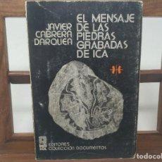 Libros de segunda mano: EL MENSAJE DE LAS PIEDRAS GRABADAS DE ICA - JAVIER CABRERA DARQUER. DEDICADO POR AUTOR. 1976 1RA ED. Lote 194786086