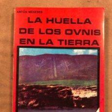 Libros de segunda mano: LA HUELLA DE LOS OVNIS EN LA TIERRA. ANTÓN MENESES. EDITORIAL POSADA 1977.. Lote 194876475
