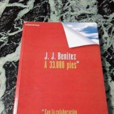 Libros de segunda mano: A 33.000 PIES. DE J. J. BENITEZ. OVNIS.. Lote 194312540