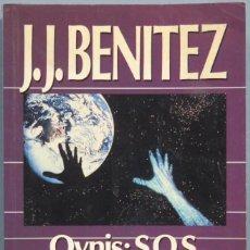 Libros de segunda mano: OVNIS S.O.S A LA HUMANIDAD. J.J. BENITEZ. Lote 194966316
