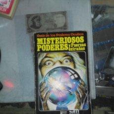 Libros de segunda mano: GUÍA DE LOS PODERES OCULTOS MISTERIOSOS PODERES Y FUERZAS EXTRAÑAS 1ª ED 1982. Lote 195111875