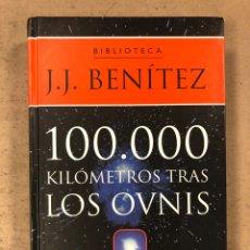Libros de segunda mano: BIBLIOTECA J.J. BENÍTEZ. 100000 KILÓMETROS TRAS LOS OVNIS. PLANETA DEAGOSTINI 2000. Lote 195137048