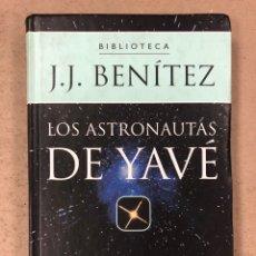 Libros de segunda mano: BIBLIOTECA J.J. BENÍTEZ. LOS ASTRONAUTAS DE YAVÉ. PLANETA DEAGOSTINI 2000. TAPA DURA. ILUSTRADO.. Lote 195137331