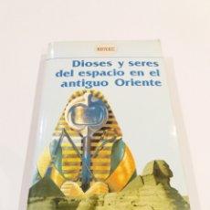 Libros de segunda mano: DIOSES Y SERES DEL ESPACIO EN EL ANTIGUO ORIENTE RAYMOND DRAKE UFOLOGIA SUPER RARO. Lote 195156623