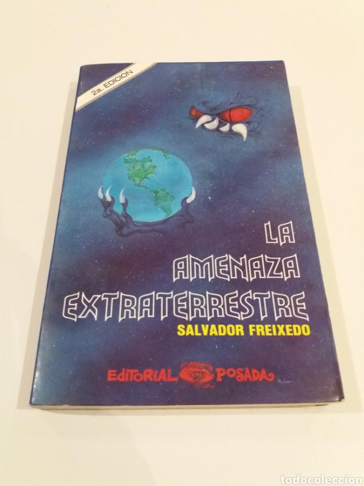 LA AMENAZA EXTRATERRESTRE SALVADOR FREIXEDO UFOLOGIA SUPER RARO (Libros de Segunda Mano - Parapsicología y Esoterismo - Ufología)