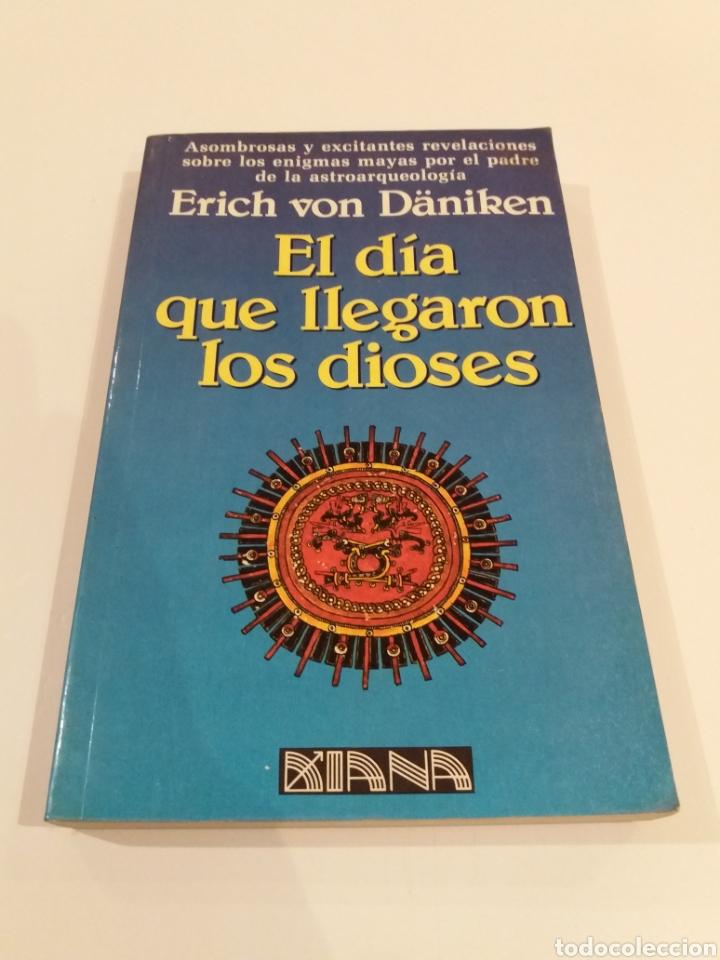 EL DIA QUE LLEGARON LOS DIOSES ERICH VON DANIKEN UFOLOGIA ASTROARQUEOLOGIA MUY RARO (Libros de Segunda Mano - Parapsicología y Esoterismo - Ufología)