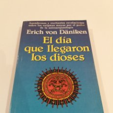 Libros de segunda mano: EL DIA QUE LLEGARON LOS DIOSES ERICH VON DANIKEN UFOLOGIA ASTROARQUEOLOGIA MUY RARO. Lote 195156907
