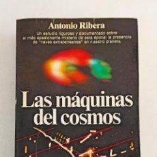 Libros de segunda mano: LAS MÁQUINAS DEL COSMOS. ANTONIO RIBERA. OVNIS. UFOLOGÍA. Lote 195252236