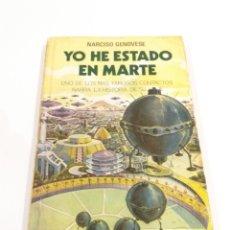 Libros de segunda mano: YO HE ESTADO EN MARTE NARCISO GENOVESE UFOLOGIA OVNIS CONTACTOSMO SUPER RARO. Lote 195346702