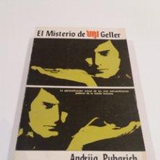 Libros de segunda mano: EL MISTERIO DE URI GELER ANDRIJA PUHARICH CONTACTISMO UFOLOGIA. Lote 195346797