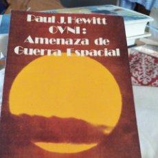 Libros de segunda mano: OVNI AMENAZA DE GUERRA ESPACIAL. Lote 195404186