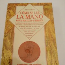 Libros de segunda mano: COMO SE LEE LA MANO MANUAL PRACTICO DE QUIROMANCIA - EDITORIAL VECCHI - ALBERTO MONTI. Lote 195681737
