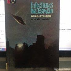 Libros de segunda mano: FORASTEROS DEL ESPACIO -BRAD STEIGER. Lote 195929126
