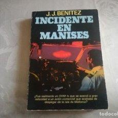 Libros de segunda mano: INCIDENTE EN MANISES, J.J BENITEZ, 1 EDICION, PLAZA Y JANES. Lote 195937351
