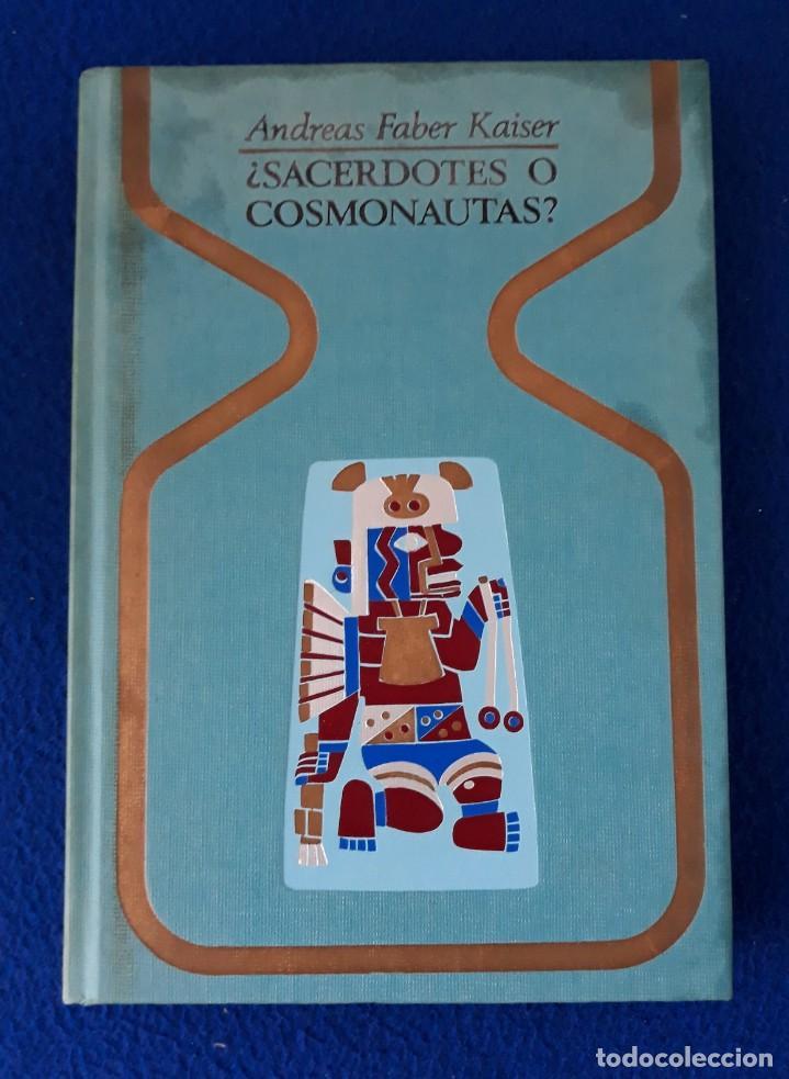 ¿SACERDOTES O COSMONAUTAS? - ANDREAS FABER KAISER (Libros de Segunda Mano - Parapsicología y Esoterismo - Ufología)