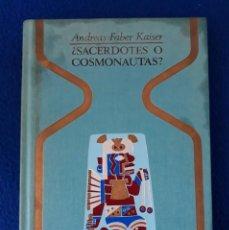 Libros de segunda mano: ¿SACERDOTES O COSMONAUTAS? - ANDREAS FABER KAISER. Lote 195963885