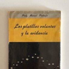 Libros de segunda mano: LOS PLATILLOS VOLANTES Y LA EVIDENCIA. PROF. MANUEL PEDRAJO. Lote 196267402