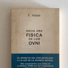 Libros de segunda mano: HACIA UNA FISICA DE LOS OVNI. F. ARÉJULA.. Lote 196268175