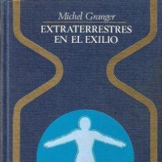 Libros de segunda mano: EXTRATERRESTRES EN EL EXILIO - MICHEL GRANGER - COLECCIÓN OTROS MUNDOS - EDT. PLAZA & JANÉS, 1976. Lote 196481291