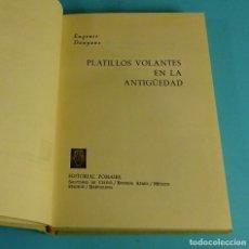 Libros de segunda mano: PLATILLOS VOLANTES EN LA ANTIGÜEDAD. EUGENIO DANYANS. EDITORIAL POMAIRE. Lote 196632553