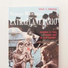 Libros de segunda mano: PRIMER MENSAJE EXTRAPLANETARIO FRANK G. ROBERTSON 1956 UFOLOGIA ULTRA RARO. Lote 152351006