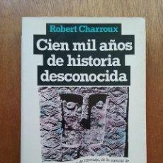 Libros de segunda mano: CIEN MIL AÑOS DE HISTORIA DESCONOCIDA, ROBERT CHARROUX, HORIZONTE PLAZA & JANES, 1982. Lote 197163196