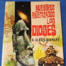 Livres d'occasion: NUESTROS ANTEPASADOS LOS DIOSES - DR. ALEXIS DORMUNT - EDICIONES PETRONIO (1975). Lote 197376316