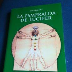Libros de segunda mano: LA ESMERALDA DE LUCIFER Y OTROS RELATOS GEMOMÁGICOS JOSÉ ARQUERO HIDALGO DIDICADO 2010. Lote 197429796