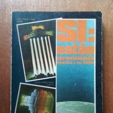 Libros de segunda mano: SI ESTAN, APROXIMACION CIENTIFICA A LOS OVNIS, SELECCION STENDEK, 1978, LOS OVNIS EN ESPAÑA. Lote 197512032