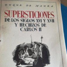Libros de segunda mano: SUPERSTICIONES DE LOS SIGLOS XVI Y XVII Y HECHIZOS DE CARLOS II CALLEJA MADRID. Lote 197639180