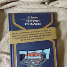 Libros de segunda mano: INCIDENTE EN MANISES, DE JJ.BENITEZ. 1.ª ED. OTROS MUNDOS, 1980. OVNIS, EXTRATERRESTRES.. Lote 197828097