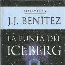 Libros de segunda mano: LA PUNTA DEL ICEBERG DE J.J. BENÍTEZ. PLANETA . Lote 197917403