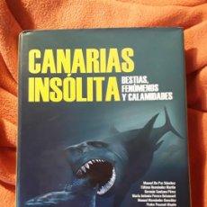 Libros de segunda mano: CANARIAS INSÓLITA (BESTIAS, FENÓMENOS Y CALAMIDADES). EXCELENTE ESTADO. UNICO EN TC.. Lote 198715891